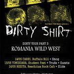 Dirty Shirt anunta noi concerte in tara