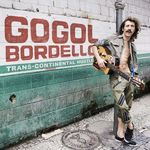 Gogol Bordello - Transcontinental Hustle (cronica de album)