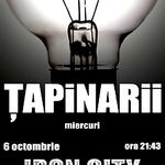 Concert Tapinarii in Iron City Bucuresti