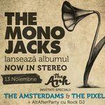 The Mono Jacks isi lanseaza albumul alaturi de The Amsterdams si The Pixels