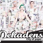 Dekadens lanseaza albumul City Of Paper si in Cluj