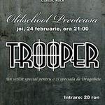Concert Trooper in Old School. Urmeaza o pauza indelungata