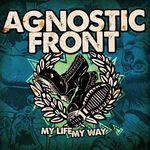 Agnostic Front au lansat un nou videoclip: That's Life