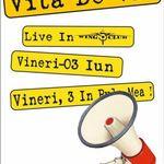Concert Vita de Vie in Bucuresti