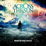 Across the Sun - Before the Night Takes Us (cronica de album)