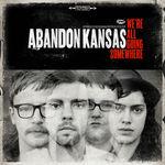 Abandon Kansas au lansat un videoclip nou: Close Your Eyes