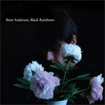 Asculta fragmente din intregul album nou Brett Anderson, Black Rainbows