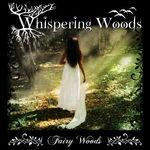 Noul album Whispering Woods, Fairy Woods, poate fi acum cumparat online
