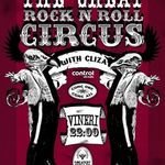 The Great Rock'n'Roll Circus cu Cliza in Control