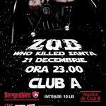 Concert 'Who Killed Santa?' cu Z.O.B. in Club A