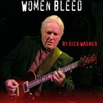 Dick Wagner a lansat cartea Not Only Women Bleed