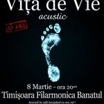 VITA DE VIE acustic la Timisoara: Cand muzica devine o stare