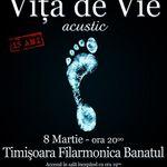 VITA DE VIE acustic la Timisoara: Cand muzica devine o stare