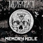 MEDIOCRACY: EP-ul 'Memory Hole' disponibil pentru download