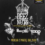 Concert DEEZ NUTS, PROOF, PZFI si TODO miercuri in Fabrica