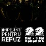 Implant Pentru Refuz canta pe 22 mai in Suburbia. Dupa concert - FRIDAY ROCKS cu Morrison