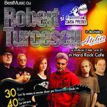Bilete la concertul Robert Turcescu pot fi cumparate de astazi si de la Hard Rock Cafe