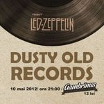 Concert tribut LED ZEPPELIN cu DUSTY OLD RECORDS in Cluj