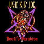 Vezi aici noul videoclip Ugly Kid Joe, Devil's Paradise