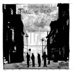 ...And You Will Know Us By The Trail of Dead: Catatonic (videoclip nou)
