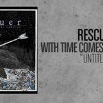 Rescuer: Untitled (piesa noua)