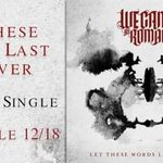 We Came As Romans: Teaser pentru single-ul Let These Words Last Forever (audio)