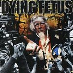 Retrospectiva anilor 2000: Dying Fetus - Destroy The Opposition