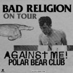 Bad Religion: Polar Bear Club si Against Me deschid turneul True North