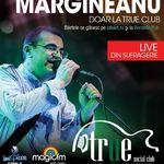 Castiga doua bilete la concertul Margineanu din True Club!