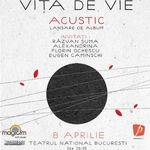 Vita de Vie - Acustic:  Piese cantate in starea lor originara: emotia pura