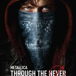 Cel mai spectaculos film-concert al anului Metallica: Through The Never 3D in cinema din 27 septembrie