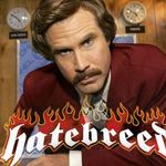 Cum ar suna Hatebreed cu Ron Burgundy (Anchorman) la voce?