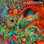 Noul single Mastodon, acum si in varianta audio visualiser