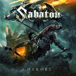 Heroes, noul album Sabaton, disponibil acum pentru precomanda in Romania