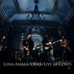 Luna Amara lanseaza clipul Oras (Live la Conti)
