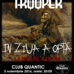 Trooper lanseaza noul album, 'In ziua a opta' la Club Quantic