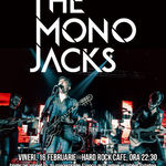The Mono Jacks la Hard Rock Cafe: Categoria VIP este Sold Out!