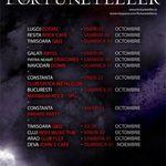 Urmatoarele concerte din turneul national Fortuneteller